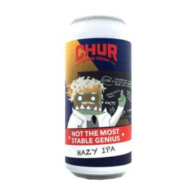 Chur Brewing Not The Moast Stable Genius Hazy Ip